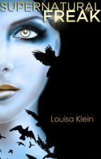 Supernatural Freak (#1) by Louisaklein