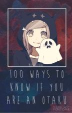 100 Ways to Know if You are an Otaku by Disstroyed