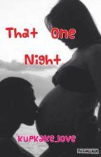 That one night by Cymoneeee