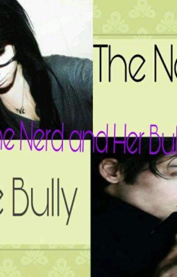 The Nerd and Her Bully - Mermaid_Queen5483 - Wattpad