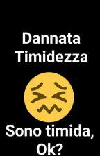 Tutta Colpa Della Timidezza by CCreepy_GGirl