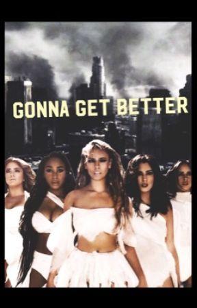 Gonna Get Better by Dreamer152