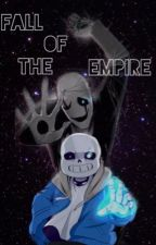 Fall of the Empire [ Sans x Reader ] by Muffinsareamazing