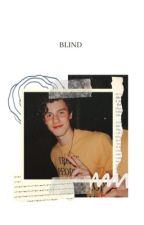 Blind |ShawnMendes by SneezyGrayson