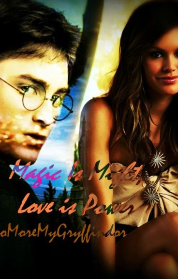 Magic is Might, Love is Power (Harry Potter Love Story)