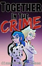 Together in the crime  //MLB AU// «Ladynoir y Adrienette» ||HIATUS TEMPORAL|| by diamondwhite_Roses
