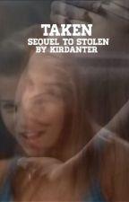 Taken (Sequel to Stolen) by tnsjiley4life