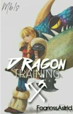 dragon training || randomness + thoughts  by FearIessAstrid