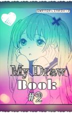 My Draw Book #2 |Ongoing| Request Is Opened! by GwendelineDV12
