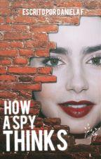 How a spy thinks [HAST]. by takeacoke