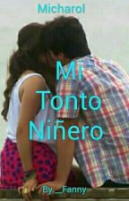 Mi Tonto Niñero *Micharol* by __Fanny