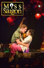 Miss Saigon by TitanicloverJh