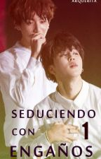 Seduciendo con Engaños I  (Jikook) by ArquerIta