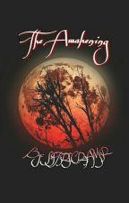 The Awakening by S1ST3RSCR3AM3R