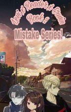Erwin x Reader x Levi Mistakes.... {Book 2} by Xxchesire_catxX