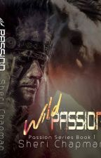 Wild Passions - soon to be published (Jan 20, 2017) by Dream Big! by SheriChapman