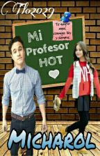 "Mi Profesor HOT ""Micharol""  by Tlo2029"