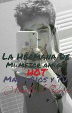 """""""La Hermana De Mi Mejor Amigo""""(Hot) *Manu Rios & Tu) by Hanith_Sosa"""