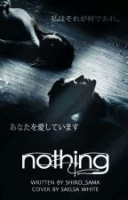 NOTHING by AiKayano