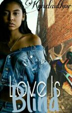 Love Is Blind (Complete) by kyndauthor