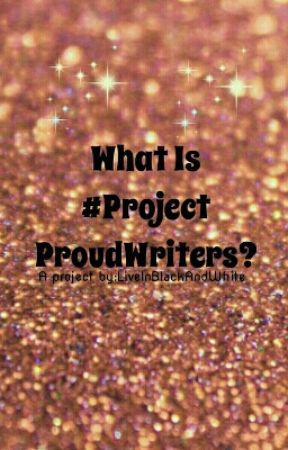 What Is #ProjectProudWriters ? by ProjectProudWriters