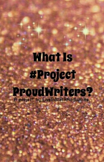 What Is #ProjectProudWriters ?