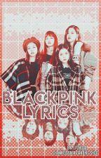 BLACKPINK Song Lyrics ✍ by lpzhdlg