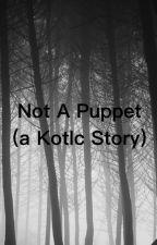 Not a Puppet (a Kotlc Story) by Myalovebooks