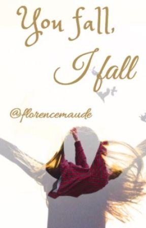 You Fall, I Fall by florencemaude