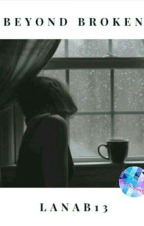 Beyond Broken  by LanaB13