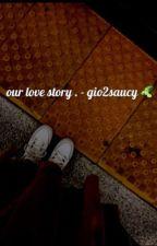 Loml // gio2saucy ✨ by beyondjasminee