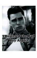 I Rejected the Bad Boy Alpha by HappyCandy14