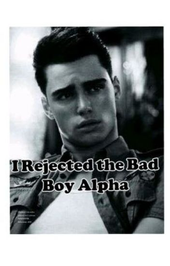 I Rejected the Bad Boy Alpha