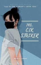 143, Cik stalker! | #wattys2017 by nabillansr