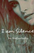 I am Silence by thefantastic