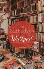 The Best Books on Wattpad  by DearStIvy