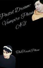Pastel Dream-Vampire Phan AU by JujuIsGay