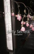 Dirty Secrets // E.D // slow updates by temptedethan