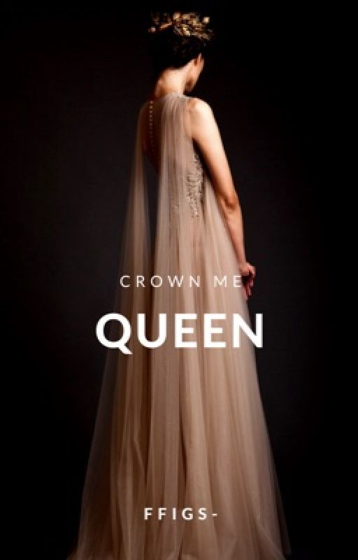 Crown Me Queen by ffigs-