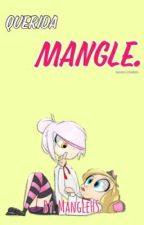 Querida Mangle. [FNAFHS.] by MangleHS