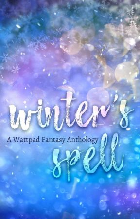 Winter's Spell: Fantasy Anthology by DistantDreamer