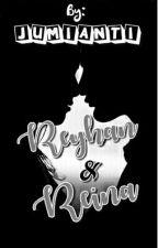 Reyhan & Reina by jumianti