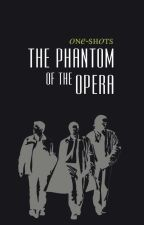 The Phantom of the Opera ➳ SUPERNATURAL ONE-SHOTS by sxpernxtural