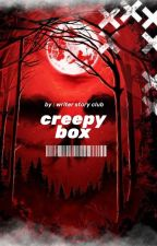 CREEPY BOX by writerstoryclub