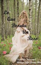 Lo que desata un beso (Saga Los Bermont 1) by sofiadbaca