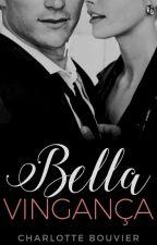 Bella Vingança by charlottebouvier
