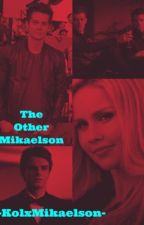 The Other Mikaelson by -KolxMikaelson-