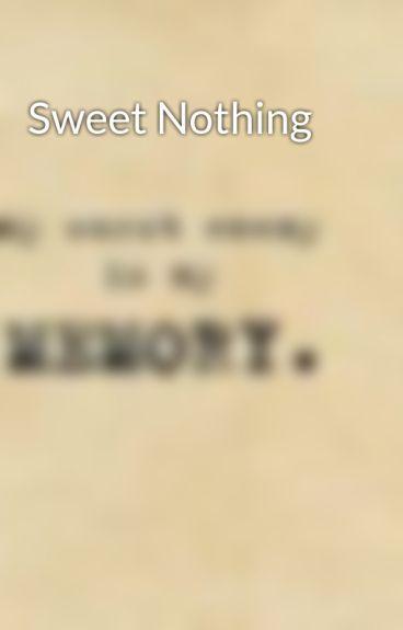 Sweet Nothing by iparanoiawonderland