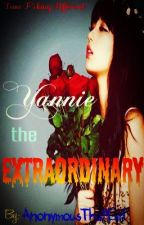 Yannie the ExtraOrdinary by AnonymousThatGirl