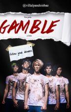 Gamble [CD9] by villalpandoisbae